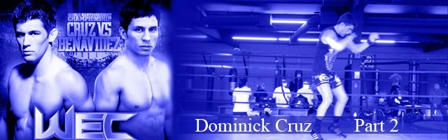 Dominick Cruz part 2: Training
