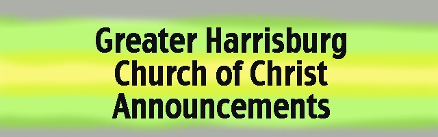 Greater Harrisburg Church of Christ Announcements