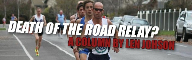 Death of the road relay? A Column By Len Johnson