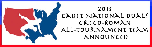 2013 CADET NATIONAL DUALS GRECO-ROMAN ALL-TOURNAMENT TEAM