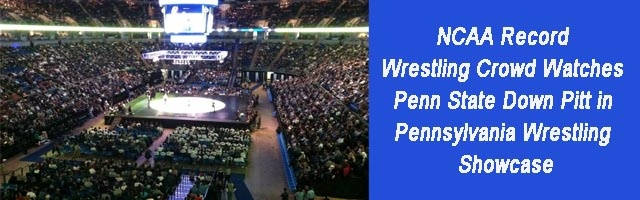 NCAA Record Wrestling Crowd Watches Penn State Down Pitt in