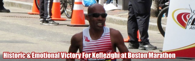 Historic & Emotional Victory For Keflezighi at Boston Marath