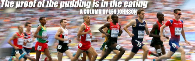 The proof of the pudding is in the eating: By Len Johnson