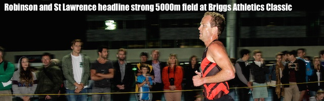 Robinson and St Lawrence headline strong 5000m Briggs field