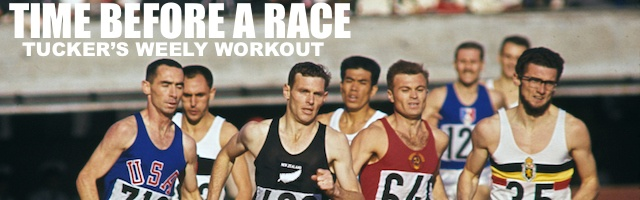 Tuckers Weekly Workout: Time before a race