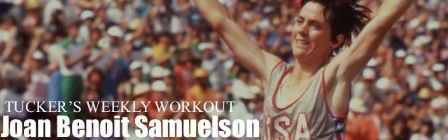 Tuckers Weekly Workout: Joan Benoit Samuelson
