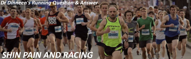 Dr Dinneens Running Question & Answer: Shin pain and racing